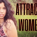 Becoming attractive to women. How to attract women