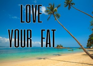 Love your fat