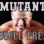 Mutant Muscle Freak